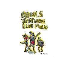 Ghouls Just Wanna Have Fun Photographic Print
