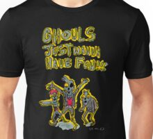 Ghouls Just Wanna Have Fun Unisex T-Shirt