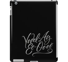 "Happy Yodelling Calligraphy  ""Yodel-Ay-Ee-Oooo""  Brush Lettering iPad Case/Skin"
