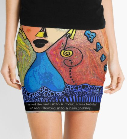 I Turned The Wall Into A River, Ideas Bubbled Out And I Floated Into A New Journey Mini Skirt