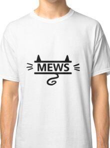 mews - black on white Classic T-Shirt