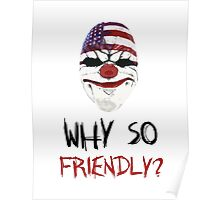 DayZ x PayDay x Batman: Why so friendly? - Black Ink Poster