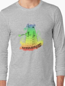 EXTERMINATE is fun! Long Sleeve T-Shirt