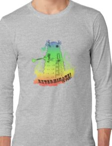 EXTERMINATE is fun! Long Sleeve T-Shirt