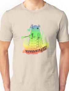 EXTERMINATE is fun! Unisex T-Shirt