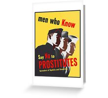 Men Who Know Say No To Prostitute - Color Greeting Card