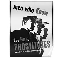 Men Who Know Say No To Prostitute - B&W Poster