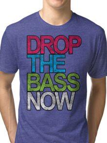 Drop The Bass Now Tri-blend T-Shirt