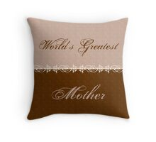 World's Greatest Mother Throw Pillow