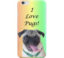 Cute I Love Pugs iPhone, iPod or iPad Case iPhone Case/Skin