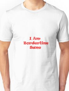 I Am Borderline Sane T-Shirt