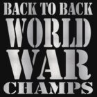 Silver - Back to Back World War Champs by avdesigns