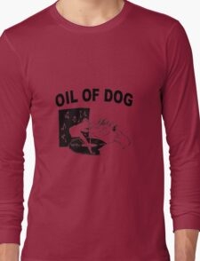OIL OF DOG SWAG Long Sleeve T-Shirt