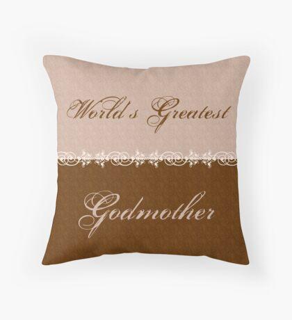 World's Greatest Godmother Throw Pillow