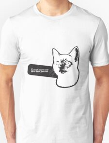 i don t know how to date, just cat T-Shirt