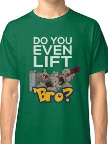 Do You Even Lift Bro - Pokemon - Conkeldurr Family Classic T-Shirt