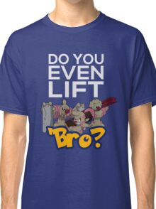 Do You Even Lift Bro - Pokemon - Conkeldurr Family Classic T-Shirt