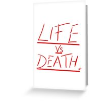 Life vs Death Greeting Card
