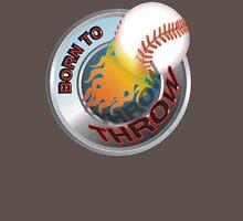 Born To Throw - Baseball Unisex T-Shirt