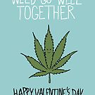 Weed Go Well Together by Ben Kling