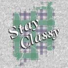 Stay Classy - Tattered by Bohman731