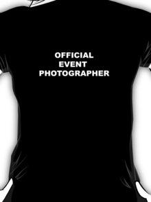 OFFICIAL EVENT PHOTOGRAPHER T-Shirt