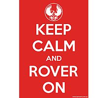 Keep Calm and Rover On (tshirt) Photographic Print