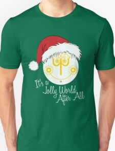 It's a Jolly World After All T-Shirt