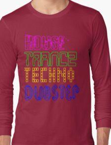 House Trance Techno Dubstep Long Sleeve T-Shirt