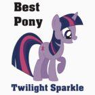 Twilight Sparkle Best Pony T-Shirt by Megavip