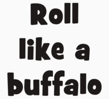 Roll like a buffalo 3 by supalurve