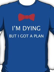 i have a plan T-Shirt