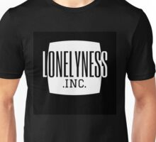 LONELYNESS .INC. Unisex T-Shirt