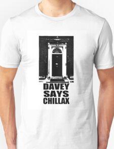 Davey Says Chillax T-Shirt