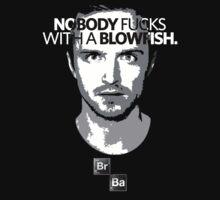 Breaking Bad: Nobody Fucks With A Blowfish