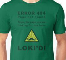 Error 404 Loki'd! Unisex T-Shirt