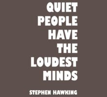 Quiet people have the loudest minds by timmy26