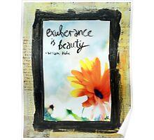 Exuberance is beauty Poster