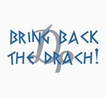 Bring back the drach! by SPTees