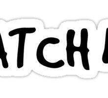 Watch Me Sticker