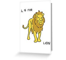 L is for Lion(Animal Alphabet ) Greeting Card