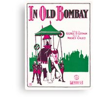 IN OLD BOMBAY (vintage illustration) Canvas Print