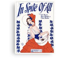 IN SPITE OF ALL (vintage illustration) Canvas Print