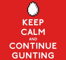Keep Calm and Continue Gunting by dopefish