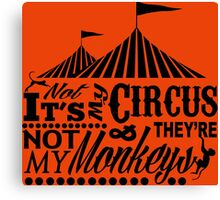 It's A Circus Canvas Print