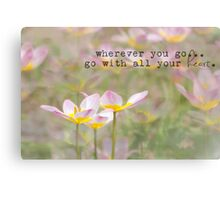 With Your Heart Canvas Print