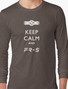 Keep Calm and FR-S Long Sleeve T-Shirt
