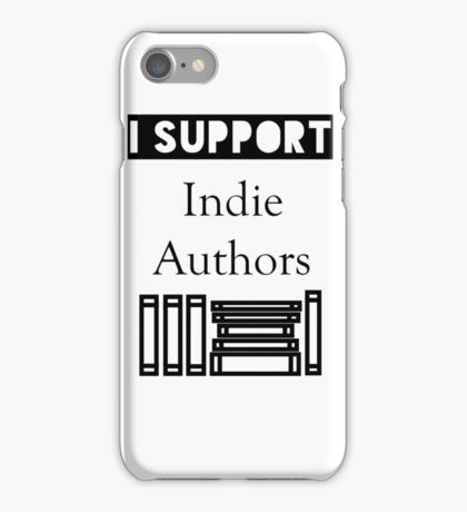 I Support Indie Authors iPhone Case/Skin