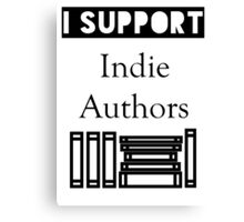 I Support Indie Authors Canvas Print