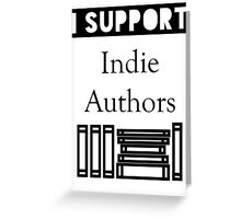 I Support Indie Authors Greeting Card